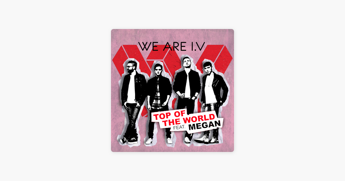 ‎Top of the World (feat. Megan) - Single par We Are I.V sur Apple Music