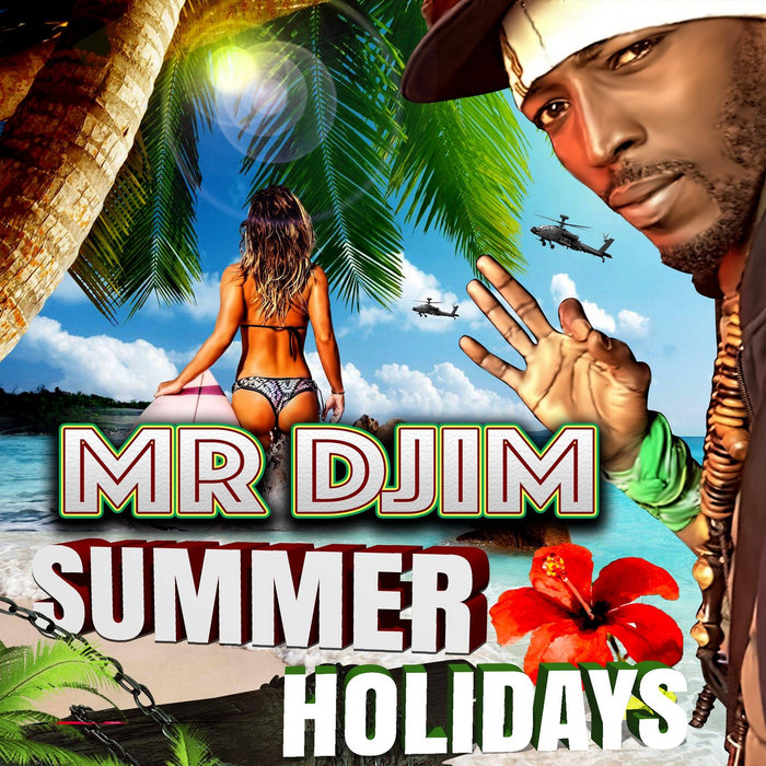 SUMMER HOLIDAYS | Mr Djim