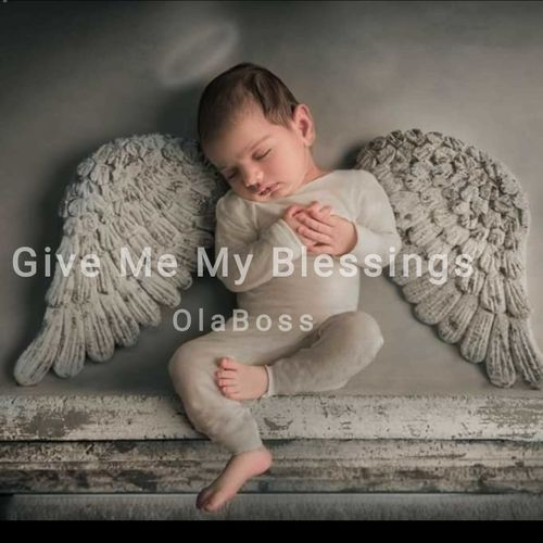 OLABOSS - Give Me My Blessings - Listen on Deezer