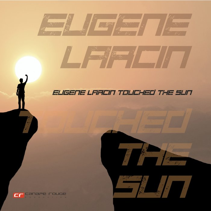 Touched The Sun by Eugene Larcin on MP3, WAV, FLAC, AIFF & ALAC at Juno Download